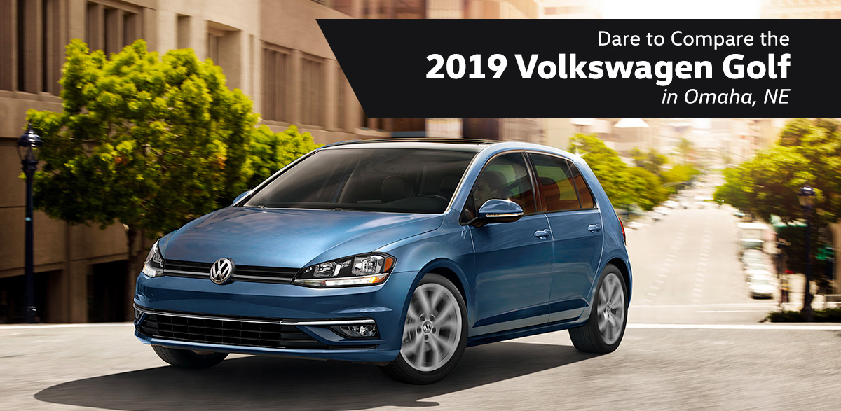 Dare to Compare the 2019 Volkswagen Golf in La Vista, NE