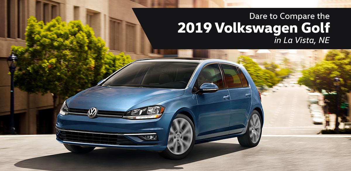 Dare to Compare the 2019 Volkswagen Golf in La Vista, NE